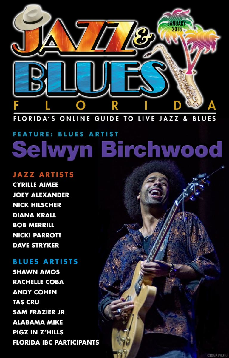 Jazz & Blues Florida January 2018 Edition - Your Monthly Guide to the Best in Live Jazz and Blues in Florida